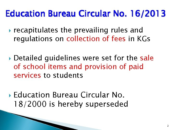 Education Bureau Circular No. 16/2013 recapitulates the prevailing rules and regulations on collection of