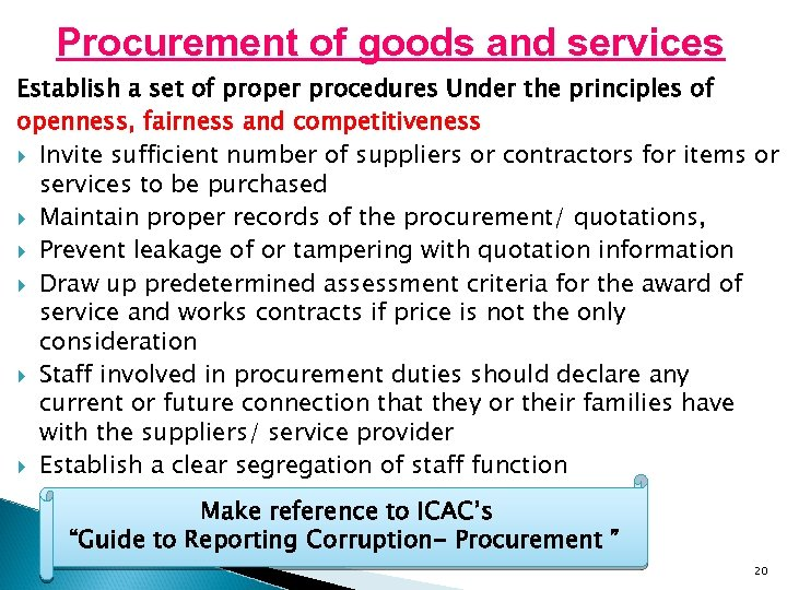 Procurement of goods and services Establish a set of proper procedures Under the principles
