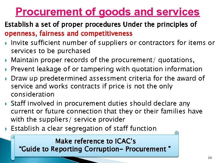 Procurement of goods and services Establish a set of proper procedures Under the principles