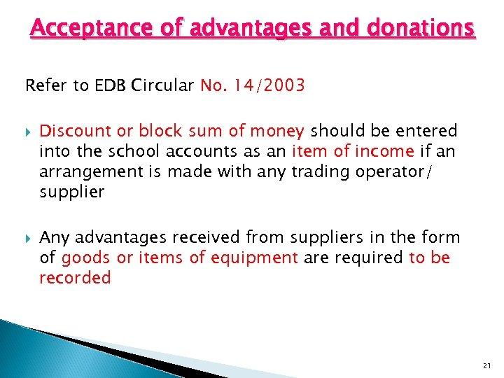 Acceptance of advantages and donations Refer to EDB Circular No. 14/2003 Discount or block
