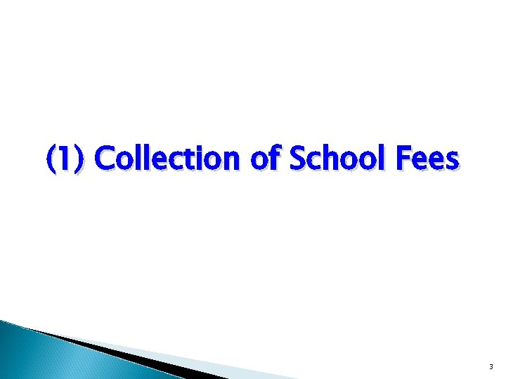 (1) Collection of School Fees 3