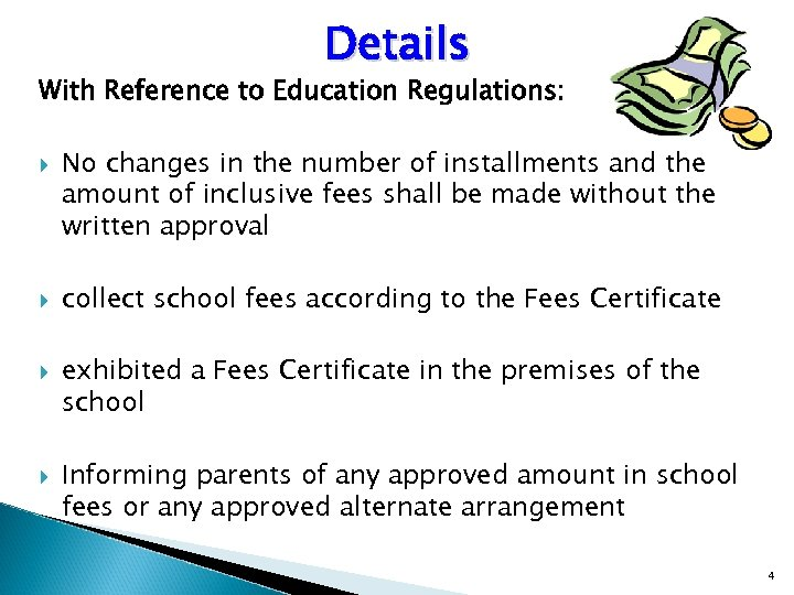 Details With Reference to Education Regulations: No changes in the number of installments and