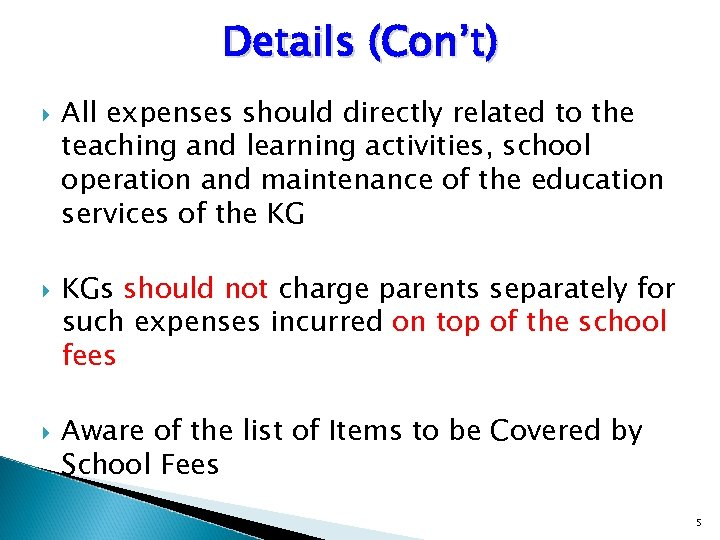 Details (Con't) All expenses should directly related to the teaching and learning activities, school