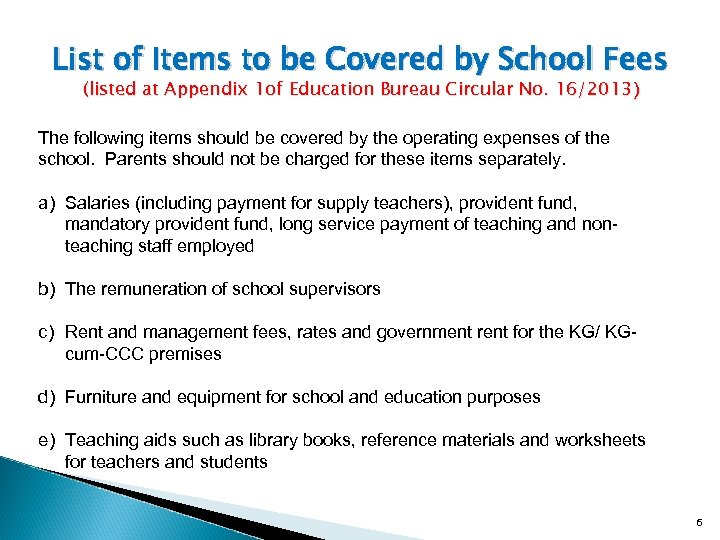 List of Items to be Covered by School Fees (listed at Appendix 1 of