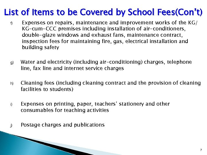 List of Items to be Covered by School Fees(Con't) f) Expenses on repairs, maintenance
