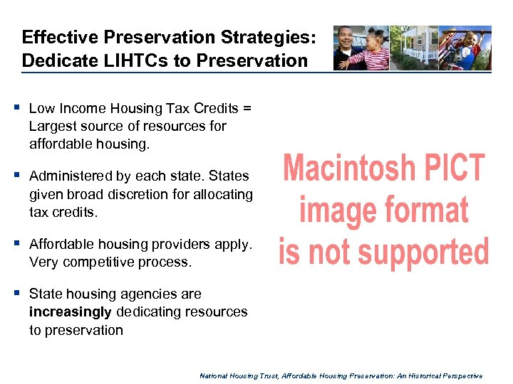 Effective Preservation Strategies: Dedicate LIHTCs to Preservation § Low Income Housing Tax Credits =