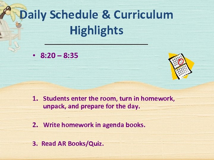 Daily Schedule & Curriculum Highlights • 8: 20 – 8: 35 1. Students enter