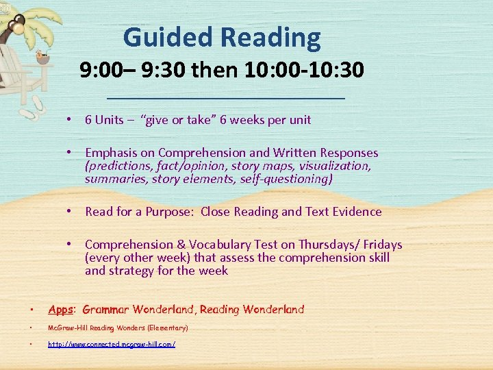 Guided Reading 9: 00– 9: 30 then 10: 00 -10: 30 • 6 Units