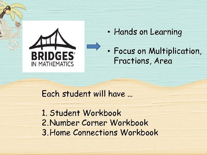 • Hands on Learning • Focus on Multiplication, Fractions, Area Each student will