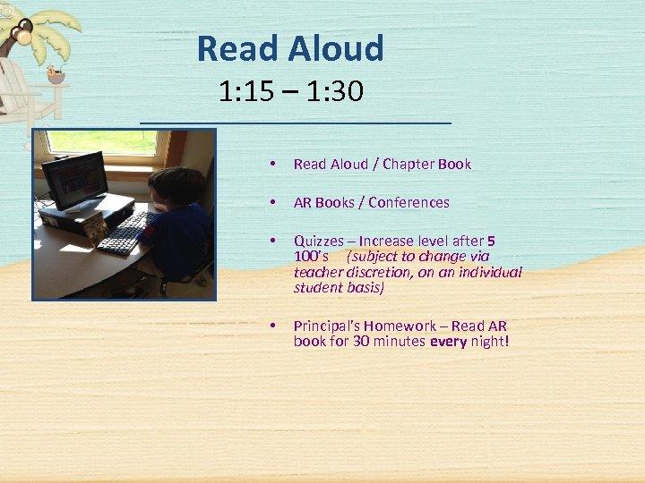 Read Aloud 1: 15 – 1: 30 • Read Aloud / Chapter Book •