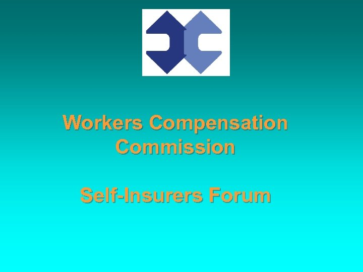 Workers Compensation Commission Self-Insurers Forum