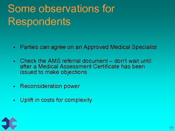 Some observations for Respondents § Parties can agree on an Approved Medical Specialist §
