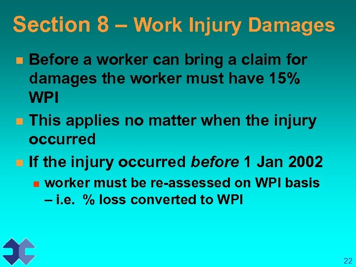 Section 8 – Work Injury Damages n n n Before a worker can bring