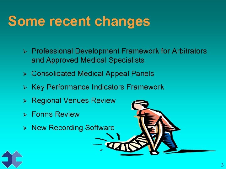 Some recent changes Ø Professional Development Framework for Arbitrators and Approved Medical Specialists Ø