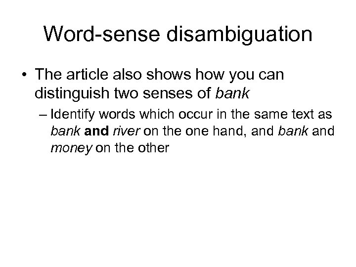 Word-sense disambiguation • The article also shows how you can distinguish two senses of