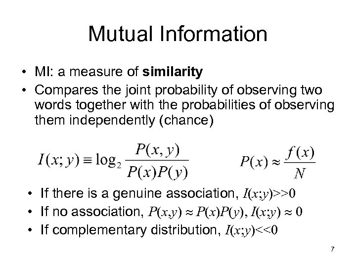 Mutual Information • MI: a measure of similarity • Compares the joint probability of