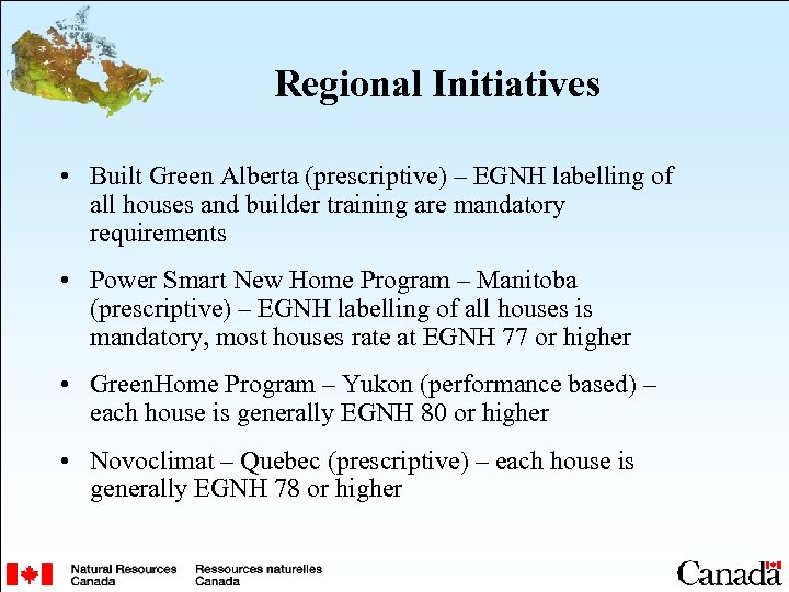 Regional Initiatives • Built Green Alberta (prescriptive) – EGNH labelling of all houses and