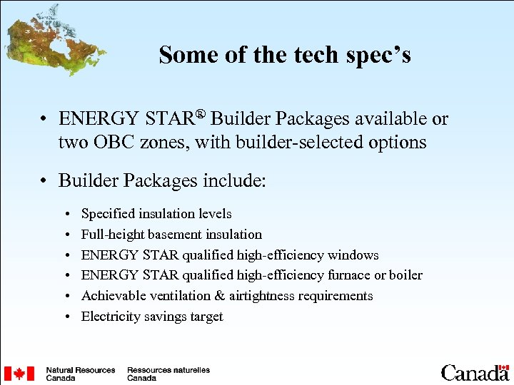Some of the tech spec's • ENERGY STAR® Builder Packages available or two OBC