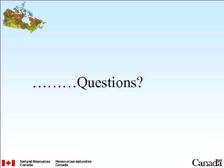 ………Questions?
