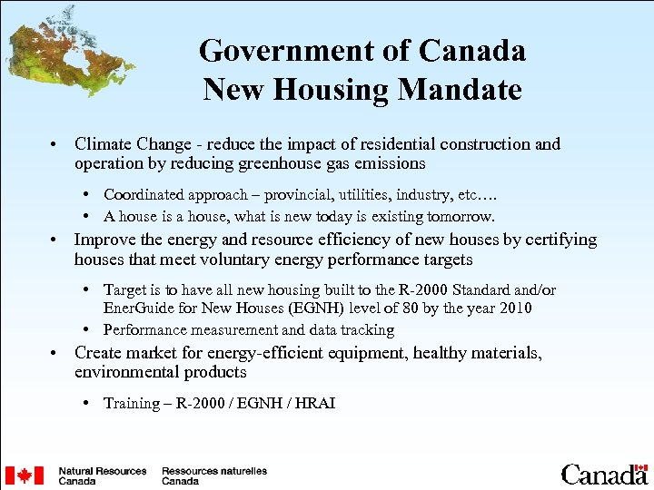 Government of Canada New Housing Mandate • Climate Change - reduce the impact of
