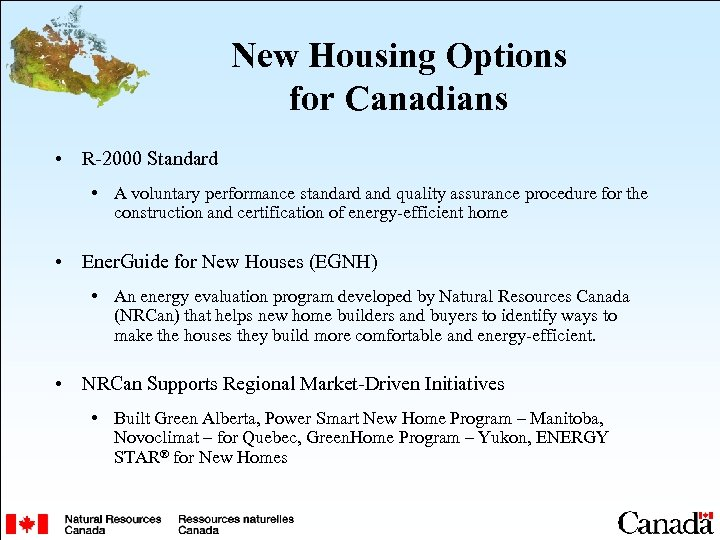 New Housing Options for Canadians • R-2000 Standard • A voluntary performance standard and