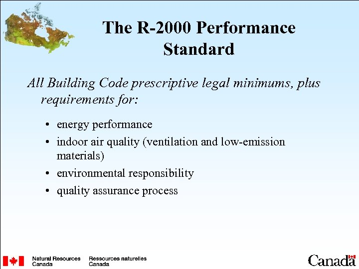 The R-2000 Performance Standard All Building Code prescriptive legal minimums, plus requirements for: •
