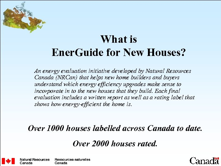 What is Ener. Guide for New Houses? An energy evaluation initiative developed by Natural