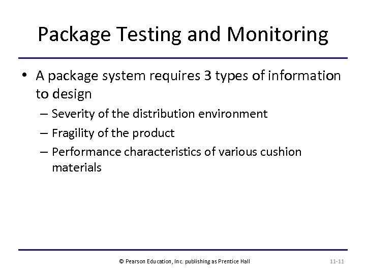 Package Testing and Monitoring • A package system requires 3 types of information to