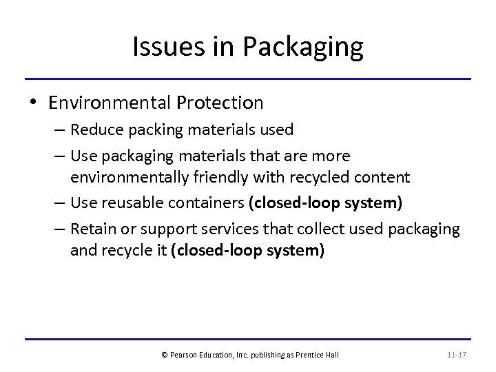 Issues in Packaging • Environmental Protection – Reduce packing materials used – Use packaging