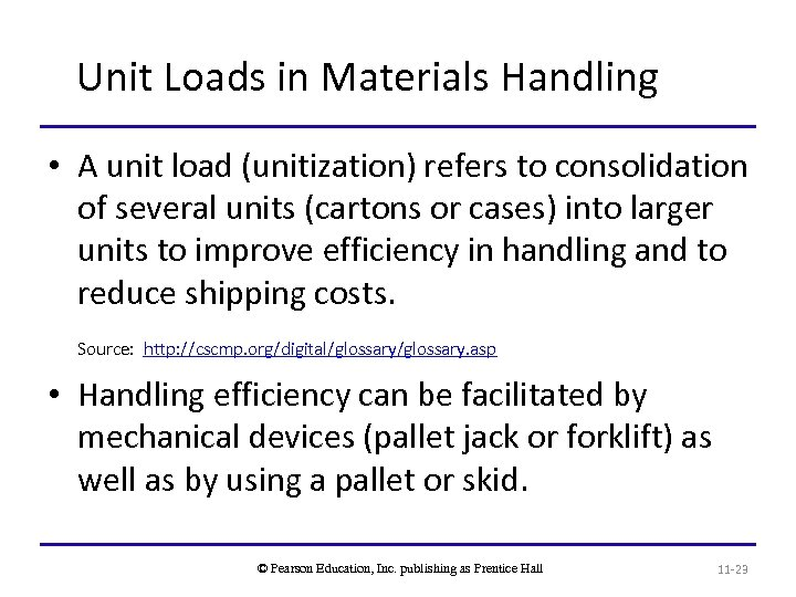 Unit Loads in Materials Handling • A unit load (unitization) refers to consolidation of