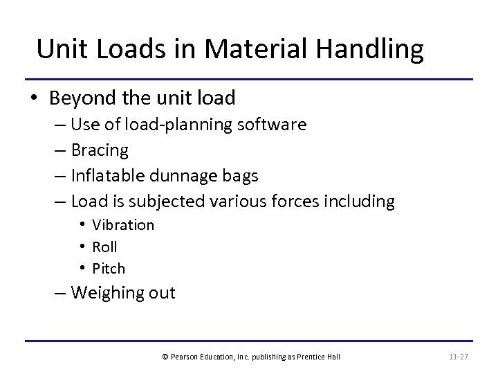 Unit Loads in Material Handling • Beyond the unit load – Use of load-planning