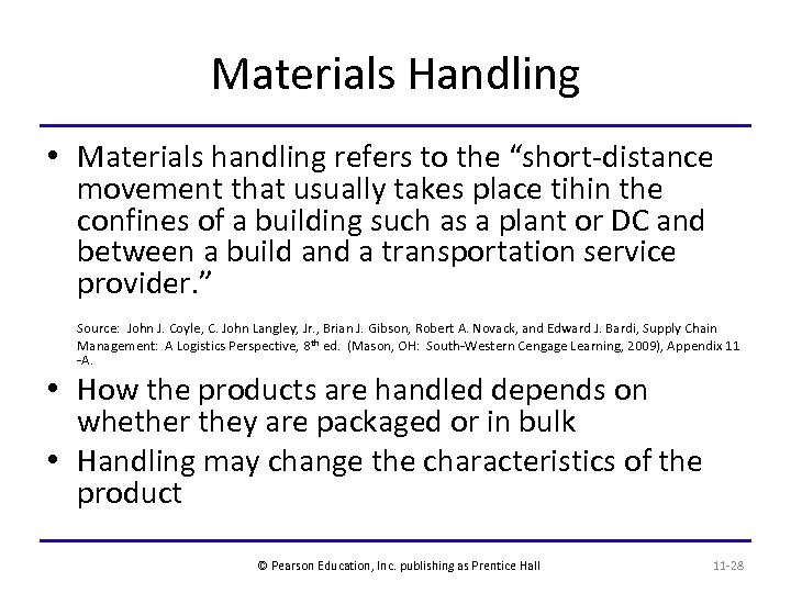 """Materials Handling • Materials handling refers to the """"short-distance movement that usually takes place"""
