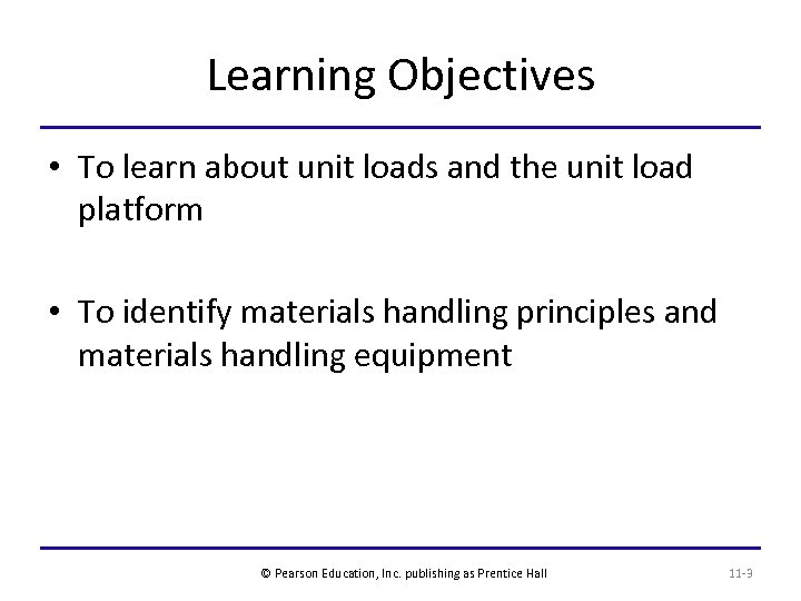 Learning Objectives • To learn about unit loads and the unit load platform •