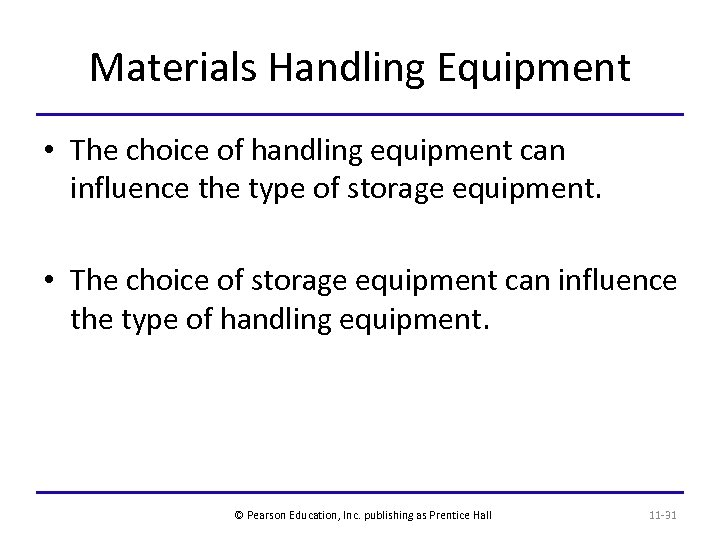 Materials Handling Equipment • The choice of handling equipment can influence the type of