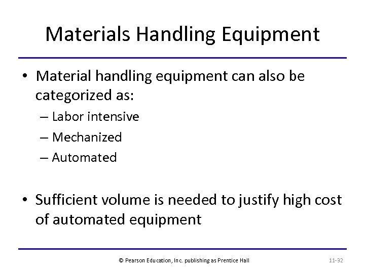 Materials Handling Equipment • Material handling equipment can also be categorized as: – Labor