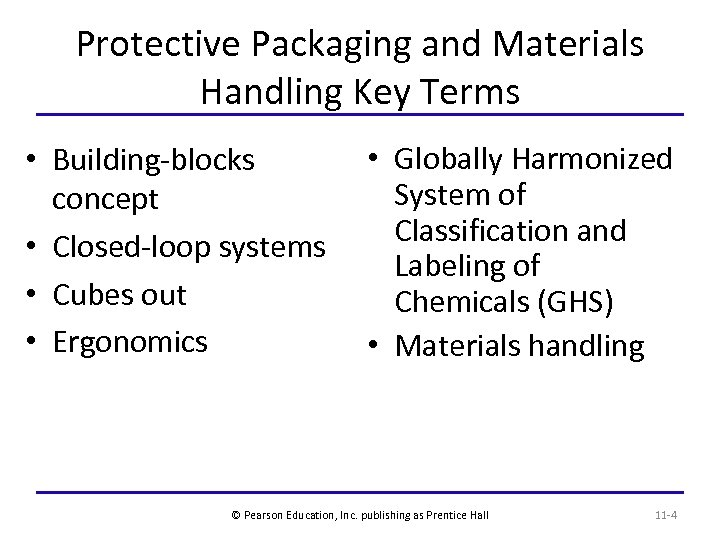 Protective Packaging and Materials Handling Key Terms • Building-blocks concept • Closed-loop systems •