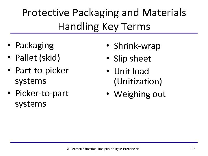 Protective Packaging and Materials Handling Key Terms • Packaging • Pallet (skid) • Part-to-picker