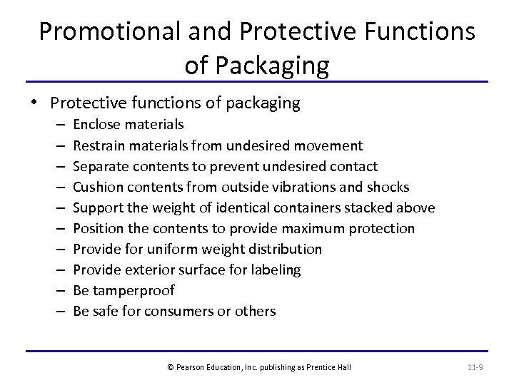 Promotional and Protective Functions of Packaging • Protective functions of packaging – – –