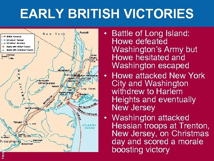 Pearson Education, Inc. © 2006 EARLY BRITISH VICTORIES • Battle of Long Island: Howe