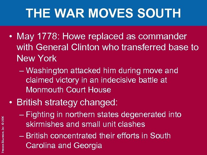 THE WAR MOVES SOUTH • May 1778: Howe replaced as commander with General Clinton