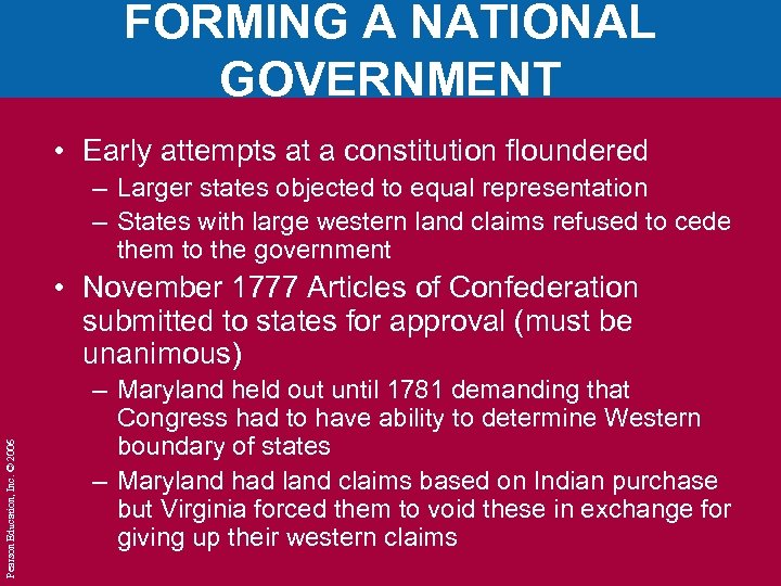 FORMING A NATIONAL GOVERNMENT • Early attempts at a constitution floundered – Larger states