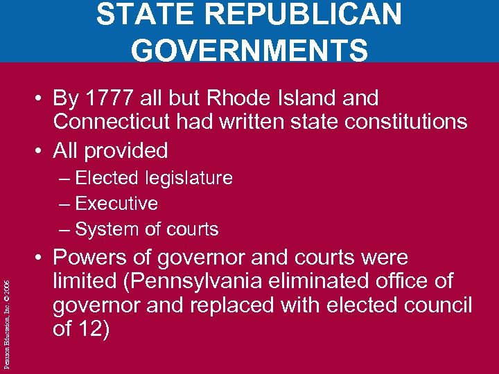 STATE REPUBLICAN GOVERNMENTS • By 1777 all but Rhode Island Connecticut had written state