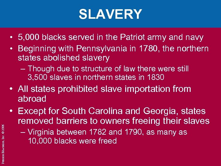 SLAVERY • 5, 000 blacks served in the Patriot army and navy • Beginning