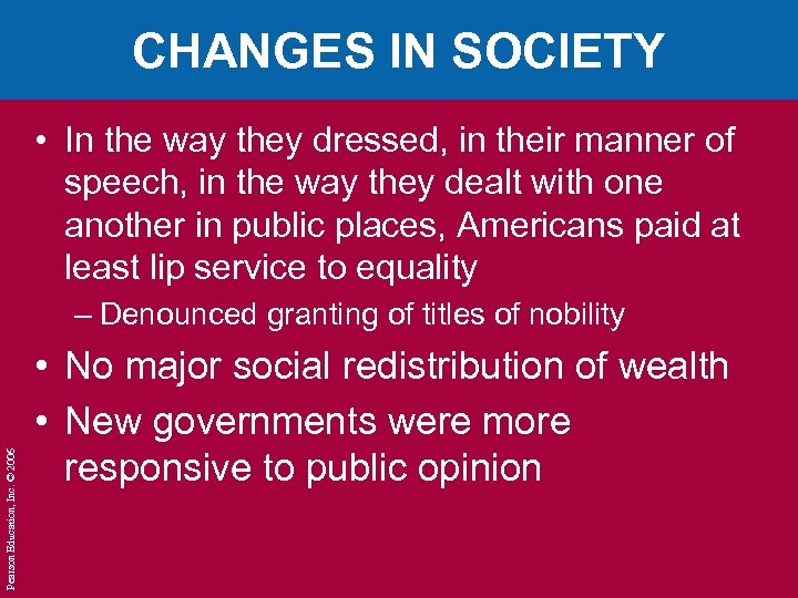 CHANGES IN SOCIETY • In the way they dressed, in their manner of speech,