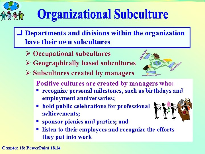 q Departments and divisions within the organization have their own subcultures Ø Occupational subcultures