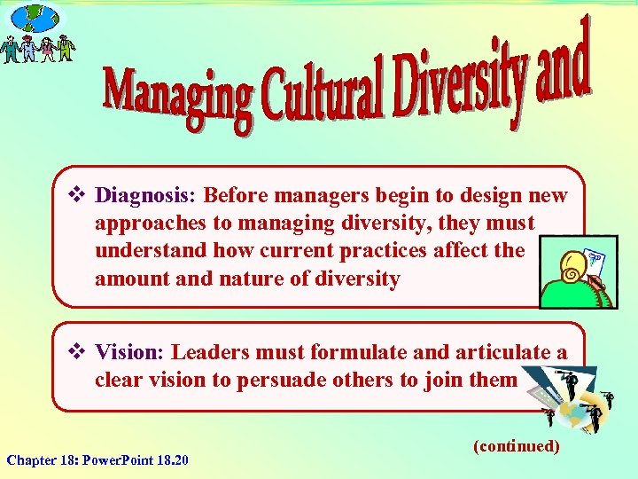 v Diagnosis: Before managers begin to design new approaches to managing diversity, they must