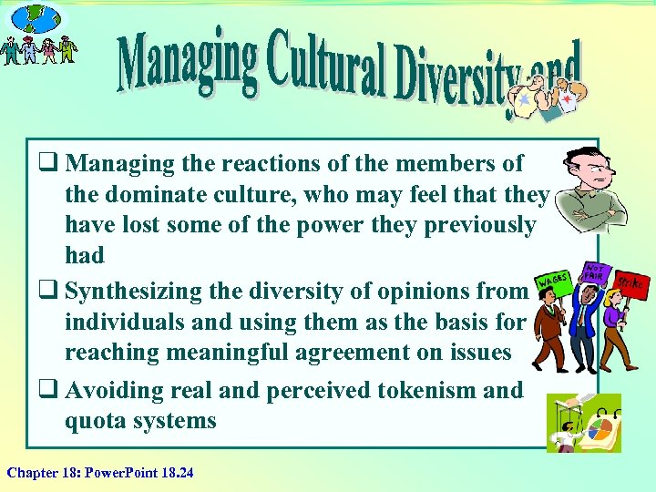 q Managing the reactions of the members of the dominate culture, who may feel