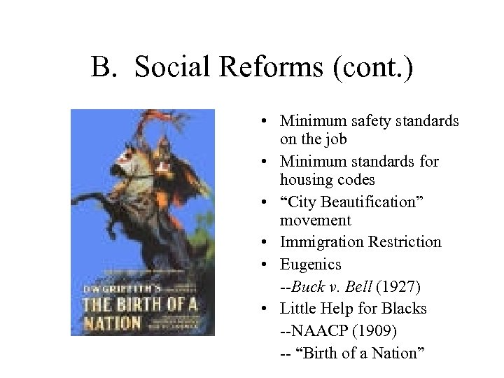 B. Social Reforms (cont. ) • Minimum safety standards on the job • Minimum