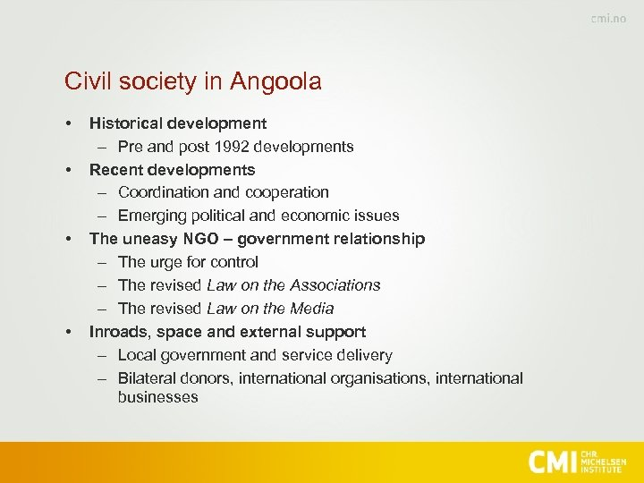 Civil society in Angoola • • Historical development – Pre and post 1992 developments
