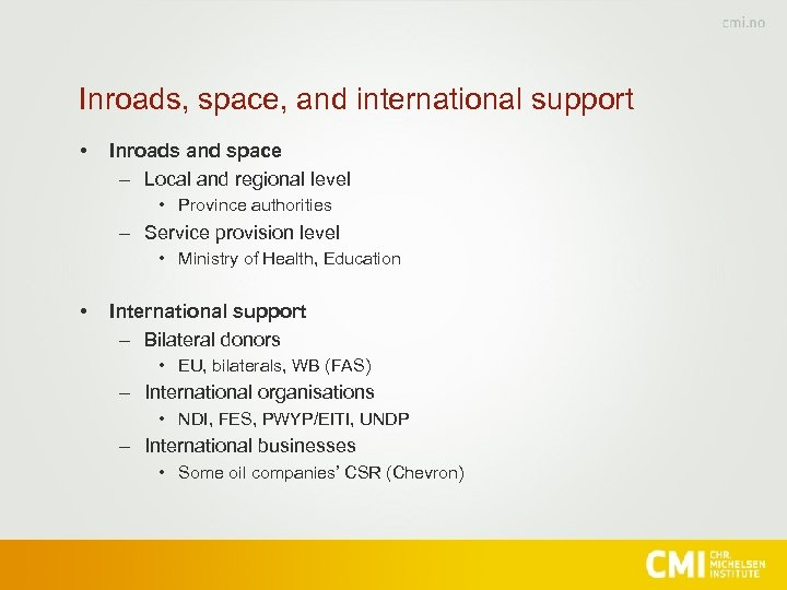 Inroads, space, and international support • Inroads and space – Local and regional level